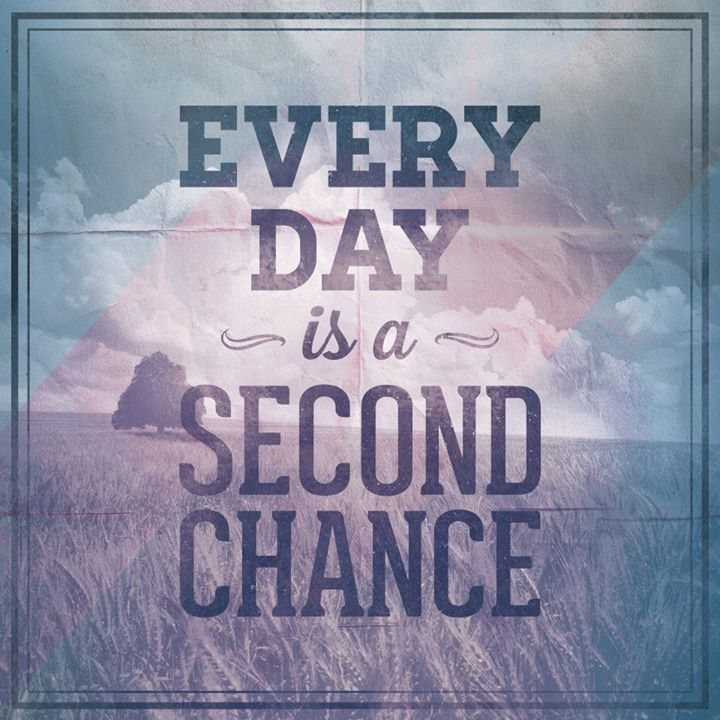 89240-Every-Day-Is-A-Second-Chance